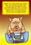 Schweinkram?