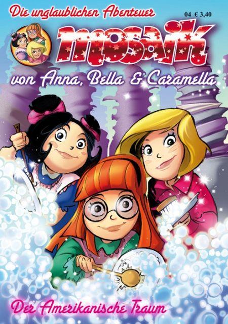 MOSAIK: Die unglaublichen Abenteuer von Anna, Bella & Caramella 4 - Das Cover