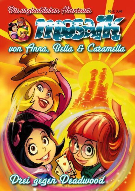 MOSAIK: Die unglaublichen Abenteuer von Anna, Bella & Caramella 5 - Das Cover