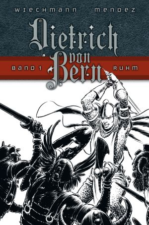 Dietrich von Bern Band 1: Ruhm - Das Cover