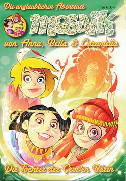 MOSAIK: Die unglaublichen Abenteuer von Anna, Bella & Caramella 6 - Das Cover