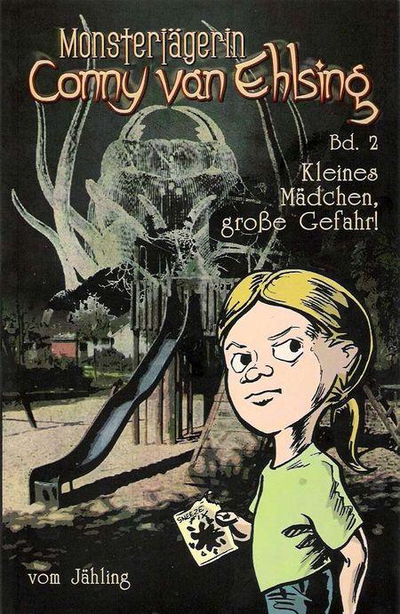 Monsterjägerin Conny van Ehlsing 2: Kleines Mädchen, große Gefahr! - Das Cover