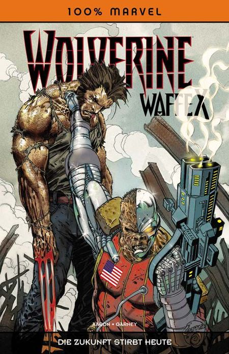 100% Marvel 56: Wolverine Waffe X - Die Zukunft stirbt heute - Das Cover