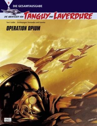 Die Abenteuer von Tanguy und Laverdure Gesamtausgabe 9: Operation Opium - Das Cover