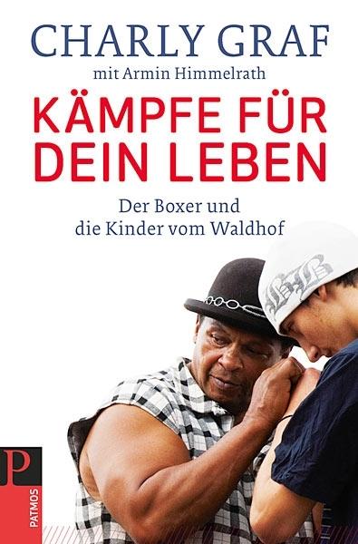Kämpfe für dein Leben: Der Boxer und die Kinder vom Waldhof - Das Cover