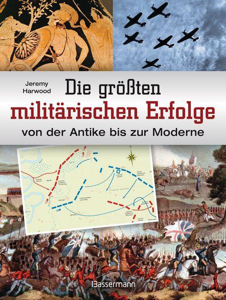 Die größten militärischen Erfolge von der Antike zur Moderne - Das Cover