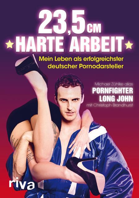 23,5 cm harte Arbeit: Mein Leben als erfolgreichster deutscher Pornodarsteller - Das Cover