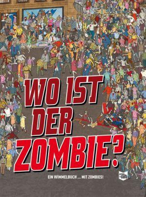 Wo ist der Zombie? Ein Wimmelbuch ... mit Zombies! - Das Cover
