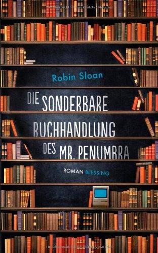 Die sonderbare Buchhandlung des Mr. Penumbra - Das Cover