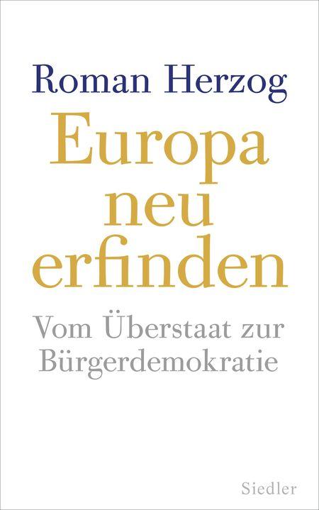 Europa neu erfinden: Vom Überstaat zur Bürgerdemokratie - Das Cover