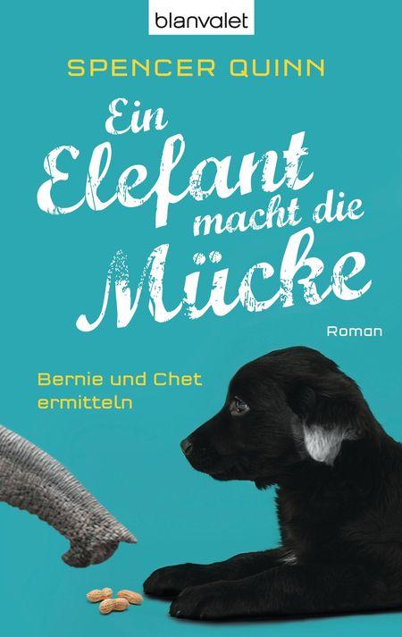 Ein Elefant macht die Mücke: Bernie und Chet ermitteln - Das Cover