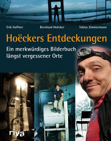 Hoëckers Entdeckungen: Ein merkwürdiges Bilderbuch längst vergessener Orte - Das Cover