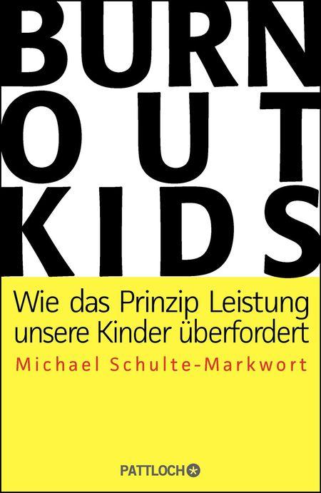 Burnout-Kids - Wie das Prinzip Leistung unsere Kinder überfordert - Das Cover
