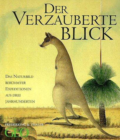 Der verzauberte Blick. Das Naturbild berühmter Expeditionen aus drei Jahrhunderten - Das Cover