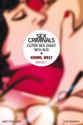 Sex Criminals - Guter Sex zahlt sich aus 1: Komm, Welt - Das Cover