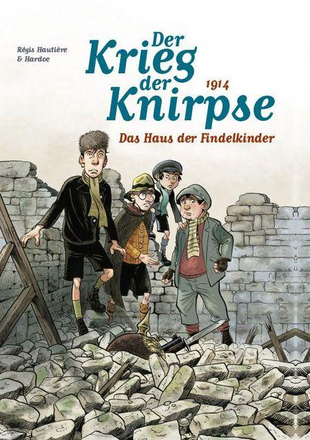 Der Krieg der Knirpse: Bd. 1: 1914 - Das Haus der Findelkinder - Das Cover