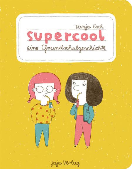 Supercool - Eine Grundschulgeschichte - Das Cover