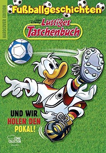 Lustiges Taschenbuch Fußballgeschichten - Und wir holen den Pokal! - Das Cover