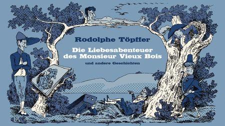 Rodolphe Töpffer - Die Liebesabenteuer des Monsieur Vieux Bois und andere Geschichten - Das Cover