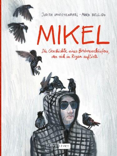 Mikel. Die Geschichte eines Bonbonverkäufers, der sich im Regen auflöste - Das Cover