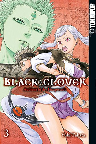Black Clover 03: Audienz in der Hauptstadt - Das Cover