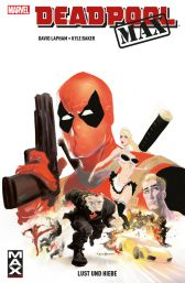 Deadpool Max 1: Lust und Hiebe - Das Cover