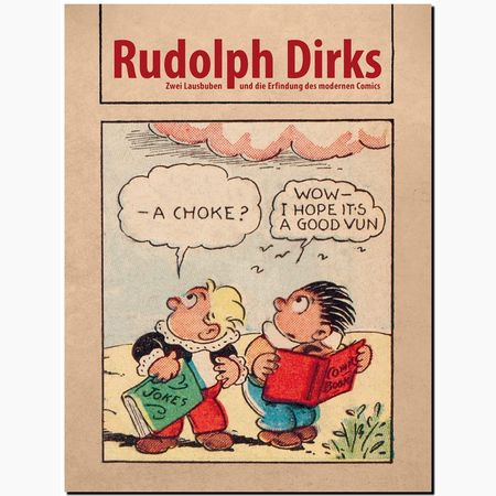 Rudolph Dirks – Zwei Lausbuben und die Erfindung des modernen Comics - Das Cover