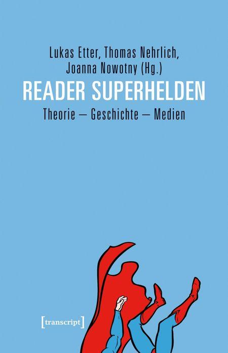 Reader Superhelden  Theorie – Geschichte – Medien  - Das Cover