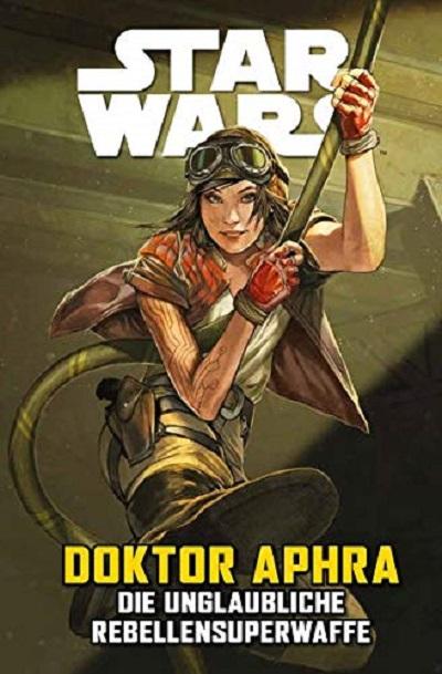 Star Wars Sonderband: Doctor Aphra – Die unglaubliche Rebellensuperwaffe - Das Cover