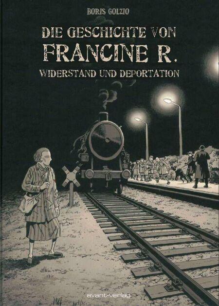 Die Geschichte von Francine R. - Widerstand und Deportation - Das Cover