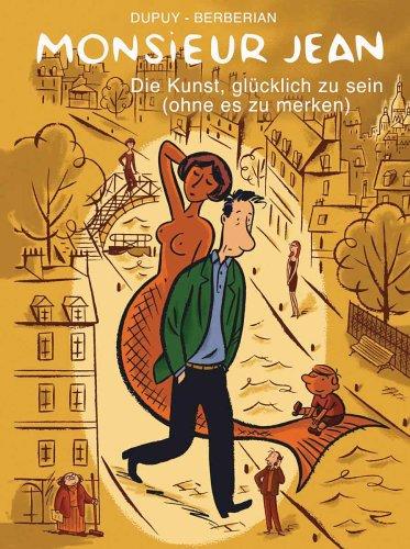 Monsieur Jean: Die Kunst glücklich zu sein (ohne es zu merken) - Das Cover