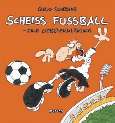 Scheiß Fußball - Eine Liebeserklärung - Das Cover