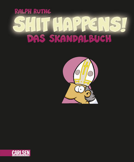 Shit Happens! Das Skandalbuch - Das Cover