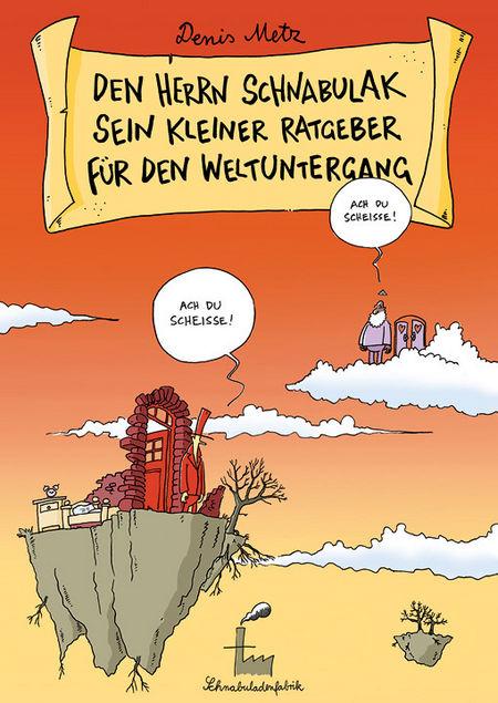 Den Herrn Schnabulak sein kleiner Ratgeber für den Weltuntergang - Das Cover