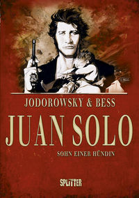 Juan Solo 1: Sohn einer Hündin - Das Cover