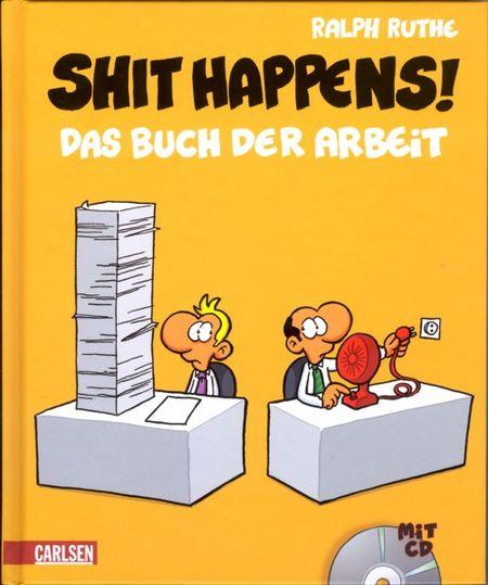 Shit happens! Das Buch der Arbeit - Das Cover