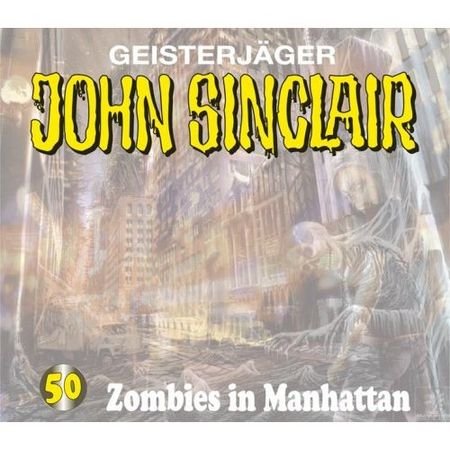 Geisterjäger John Sinclair 50: Zombies in Manhattan - Das Cover