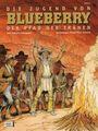 Blueberry 46: Der Pfad der Tränen