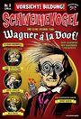 Schweinevogel 3: Wagner  la Doof!