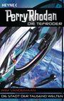 Perry Rhodan - Die Tefroder 3: Die Stadt der Tausend Welten