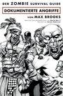 Der Zombie Survival Guide: Dokumentierte Angriffe