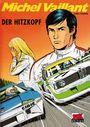 Michel Vaillant 33: Der Hitzkopf
