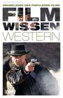 Grundlagen des populären Films: Filmwissen Western