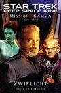 Star Trek - Deep Space Nine: Mission Gamma I: Zwielicht