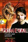 Primeval 04: Feuer und Wasser