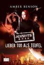 Jenseits GmbH 1: Lieber Tod als Teufel