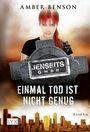 Jenseits GmbH 2: Einmal Tod ist nicht genug