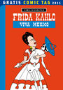Frida Kahlo ? Viva Mexico ? Gratis Comic Tag 2011