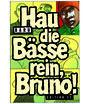 Hau die Bässe rein, Bruno!