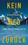 Kein Weg zurück: Leben und Sterben am K2